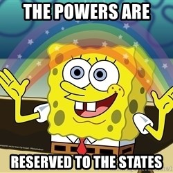 spongebob rainbow - THE POWERS ARE  RESERVED TO THE STATES