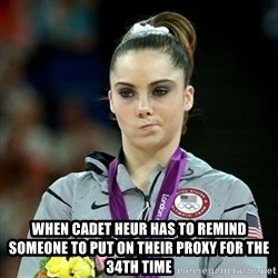 Not Impressed McKayla - When Cadet heur has to remind someone to put on their proxy for the 34th time