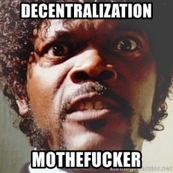 Mad Samuel L Jackson - DECENTRALIZATION Mothefucker