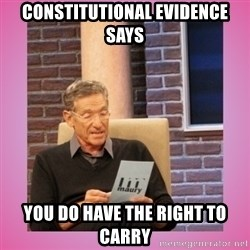 MAURY PV - constitutional evidence says You do have the right to carry