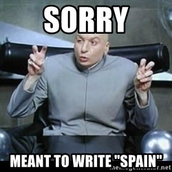 """dr. evil quotation marks - sorry Meant to write """"SPAIN"""""""