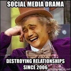 yaowonkaxd - Social media drama Destroying relationships since 2006