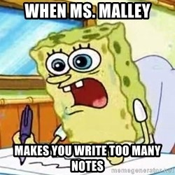 Spongebob What I Learned In Boating School Is - When ms. MalleY Makes you write too many notes
