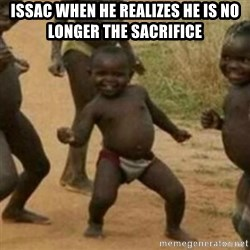 Black Kid - Issac when he realizes he is no longer the sacrifice