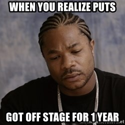 Sad Xzibit - wHEN YOU REALIZE PUTS GOT OFF STAGE FOR 1 YEAR