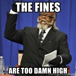 Rent Is Too Damn High - The fines are too damn high