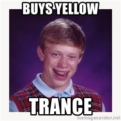 nerdy kid lolz - buys yellow trance