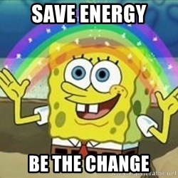 Spongebob - Save energy Be the change