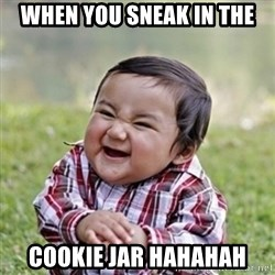 evil toddler kid2 - when you sneak in the cookie jar hahahah