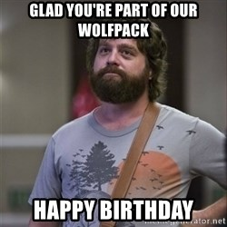 Alan Hangover - Glad you're part of our wolfpack happy birthday