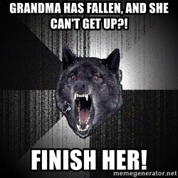 Insanity Wolf - Grandma Has Fallen, And She Can't GeT Up?!  FINISH HER!