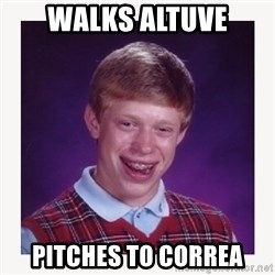 nerdy kid lolz - Walks altuve Pitches to correa