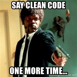 Jules Say What Again - SAY CLEAN CODE ONE MORE TIME...