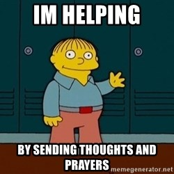 Ralph Wiggum - Im helping By sending thoughts and prayers