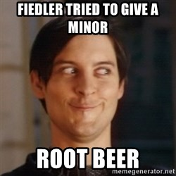 Peter Parker Spider Man - Fiedler tried to give a minor root beer
