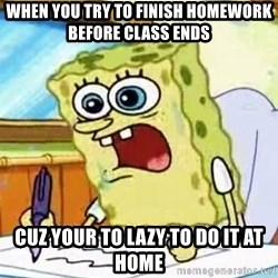 Spongebob What I Learned In Boating School Is - when you try to finish homework before class ends cuz your to lazy to do it at home