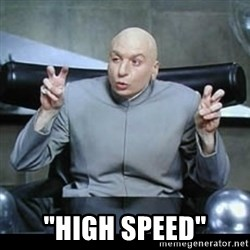 """dr. evil quotation marks - """"High speed"""""""