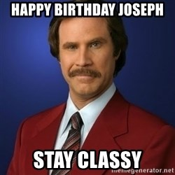 Anchorman Birthday - Happy Birthday joseph Stay classy