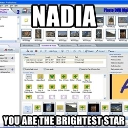 Maker - Nadia  You are the brightest star