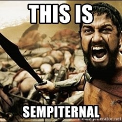 This Is Sparta Meme - this is sempiternal