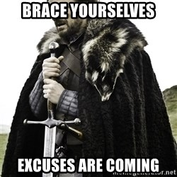 Brace Yourselves.  John is turning 21. - Brace yourselves Excuses are coming