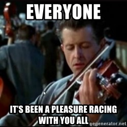 Titanic Band - Everyone  It's been a pleasure Racing with you all