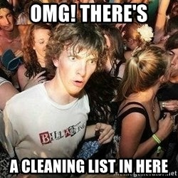 -Sudden Clarity Clarence - OMG! there's a cleaning list in here
