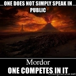 Lord Of The Rings Boromir One Does Not Simply Mordor - One does not simply speak in public One competes in it