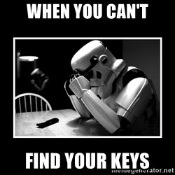 Sad Trooper - when you can't find your keys