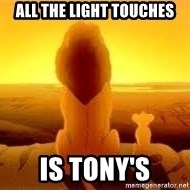 The Lion King - All the light touches Is TonY's