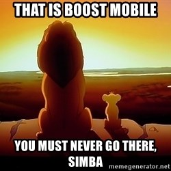 simba mufasa - That is boost mobile You must never go there, simba
