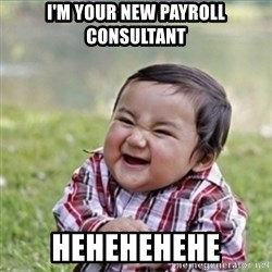 evil plan kid - i'm your new payroll consultant hehehehehe