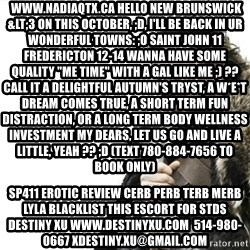 """Prepare yourself - www.nadiaqtx.ca Hello NEW BRUNSWICK <3 On this OCTOBER, ;D, I'll be back in ur wonderful towns: ;o SAINT JOHN 11 FREDERICTON 12-14 Wanna have some quality """"me time"""" with a gal like me ;) ?? Call it a Delightful Autumn's Tryst, a W*e*t Dream Comes True, a Short Term Fun Distraction, or a Long Term Body Wellness Investment My dears, let us go and live a little, yeah ?? ;D (Text 780-884-7656 to book only)  sp411 erotic review cerb perb terb merb lyla blacklist this escort for stds destiny xu www.destinyxu.com  514-980-0667 xdestiny.xu@gmail.com"""