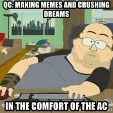 South Park Wow Guy - Qc: making memes and cRushing dreams  In the comfort of the AC