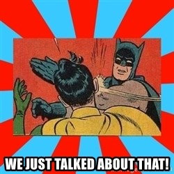 Batman Bitchslap - We just talked about that!