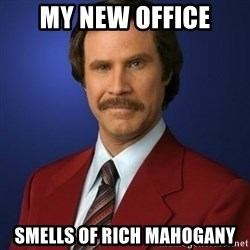 Anchorman Birthday - My New office smells of rich mahogany