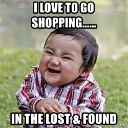 evil toddler kid2 - I love to go shopping...... in the lost & found