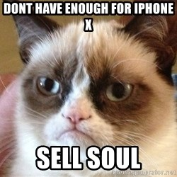 Angry Cat Meme - dont have enough for iphone x sell soul