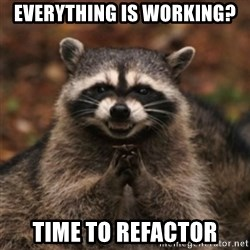 evil raccoon - everything is working? time to refactor