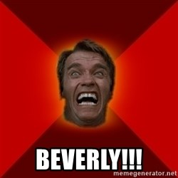 Angry Arnold - BEverly!!!