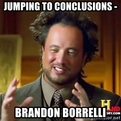 ancient alien guy - Jumping to conclusions - Brandon borrelli