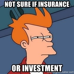 Futurama Fry - not sure if insurance or investment
