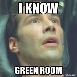 i know kung fu - I know Green room