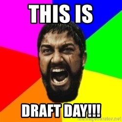 sparta - This is Draft day!!!