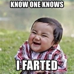evil plan kid - know one knows i farted
