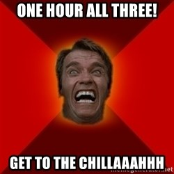 Angry Arnold - ONE HOUR ALL THREE! GET TO THE CHILLAAAHHH