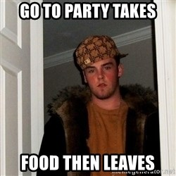 Scumbag Steve - go to party takes food then leaves