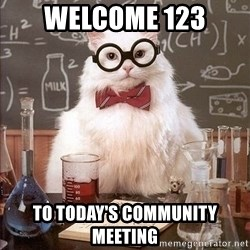 Chemistry Cat - Welcome 123 to today's community meeting