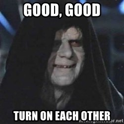 Sith Lord - Good, good turn on each other
