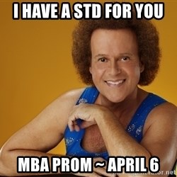 Gay Richard Simmons - I have a std for you MBA PRom ~ APril 6